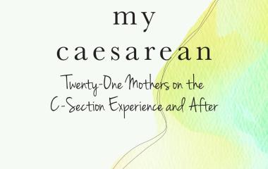 My Caesarean, Edited by Amanda Fields, Now Available
